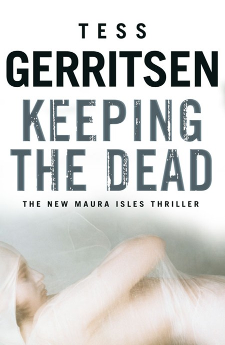 Keeping the dead tess gerritsen