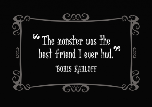 Boris Karloff quote monster horror frankenstein