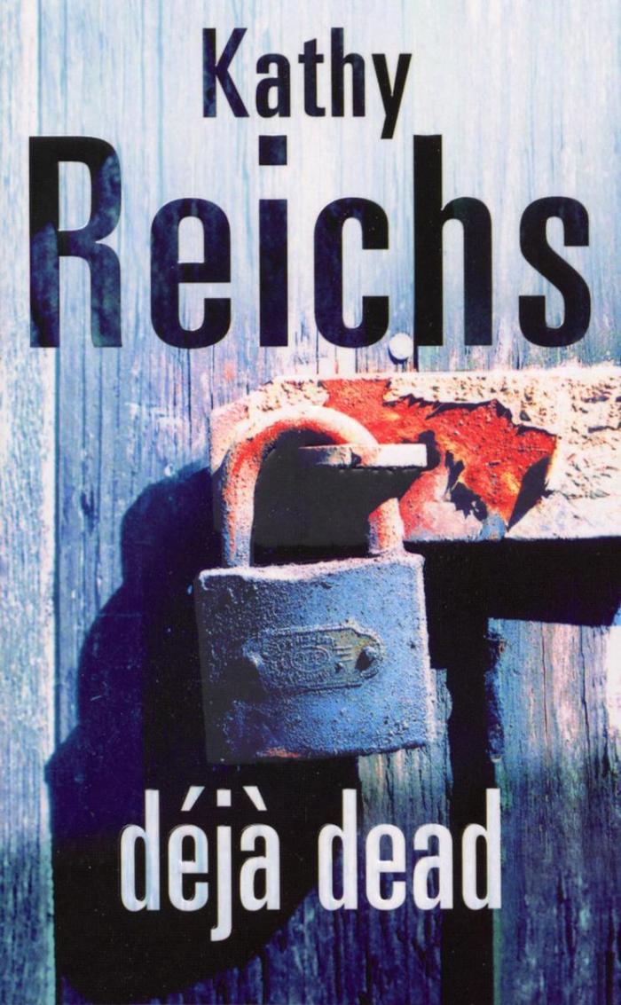 KATHY REICHS DEJA DEAD COVER