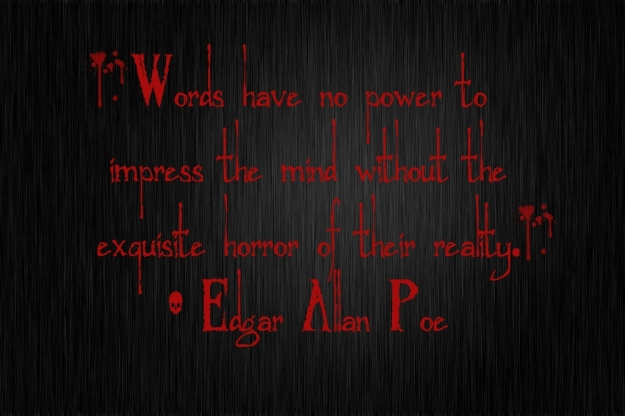 WORDS HAVE NO POWER TO IMPRESS THE MIND EDGAR ALLAN POE