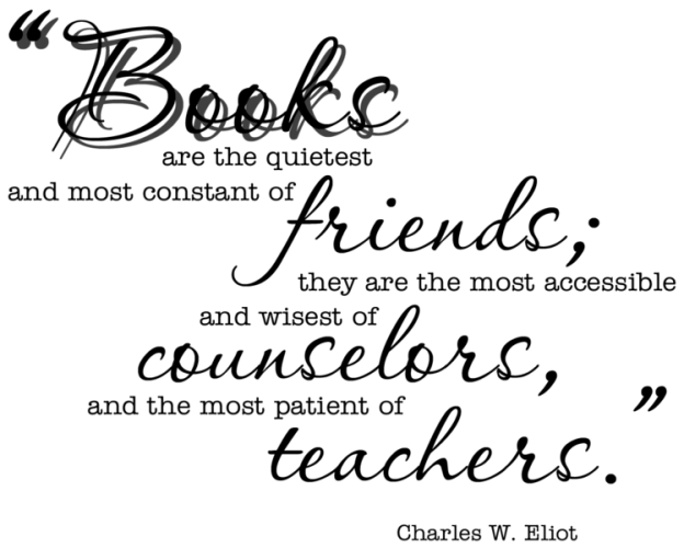 books are the quietes of friends eliot quote
