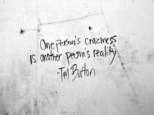 one person's craziness tim burton quote1