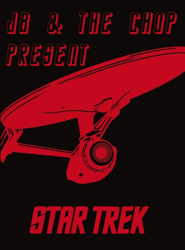 jb and the chop present star trek banner