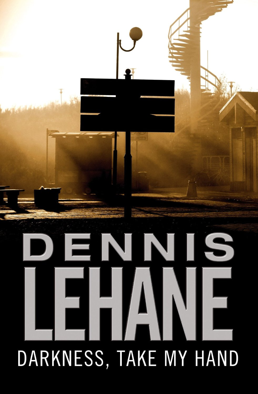 darkness, take my hand dennis lehane cover